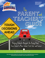 The Parent and Teacher's Guide to helping Students Navigate the Bumpy Road from School to More School, First Job, and Career