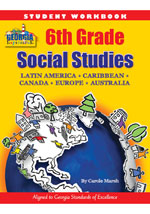 Georgia Experience 6th Grade Student Workbook: Latin America, Caribbean, Canda, Europe, Austrailia-GSE Aligned for 2017-18 School Year