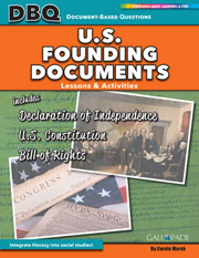 U.S. Founding Documents: The Declaration of Independence, U.S. Constitution, and Bill of Rights