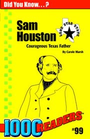 Sam Houston: Courageous Father of Texas