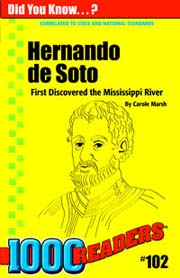 Hernando de Soto: First to Discover the Mississippi River