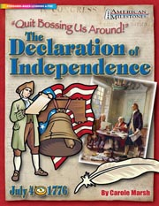 The Declaration of Independence: Quit Bossing Us Around!