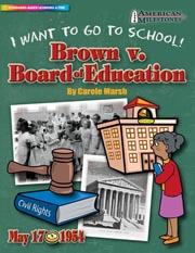 Brown v. Board of Education: I Want To Go To School!