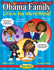 The Obama Family: Life in the White House: President Barack Obama, First Lady Michelle Obama, First Children Malia and Sasha