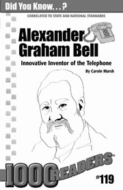 Alexander Graham Bell: Innovative Inventor of the Telephone Consumable Pack 30