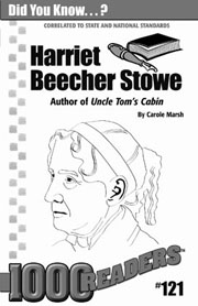 Harriet Beecher Stowe: Author of Uncle Tom's Cabin Consumable Pack 30