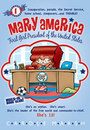 Mary America-First Girl President of the United States: Book 1