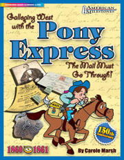 Galloping West with the Pony Express!:
