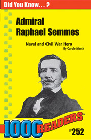 Admiral Raphael Semmes: Naval and Civil War Hero
