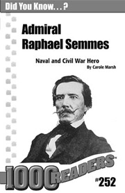 Admiral Raphael Semmes: Naval and Civil War Hero Consumable Pack 30