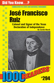 José Francisco Ruiz: Colonel and Signer of the Texas Declaration of Independence