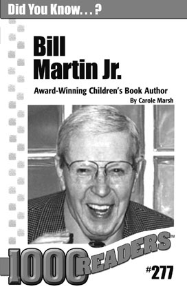 bill martin jr Bill martin jr (1916-2004) has been called america's favorite children's author he wrote more than 300 books for children, including the classic texts brown bear, brown bear, what do you see.