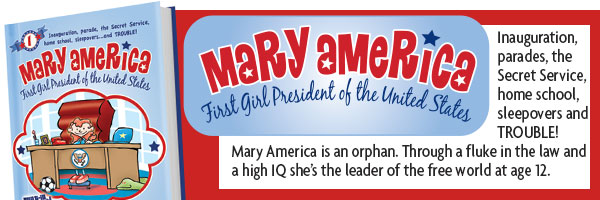 Mary America: First Girl President of the United States Mystery